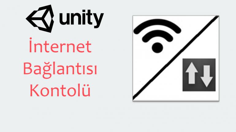 Unity İnternet Bağlantısı Kontrolü
